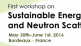 Sustainable Energies and Neutron Scattering - SENS2016 - Bordeaux 30th of May - 1st of June